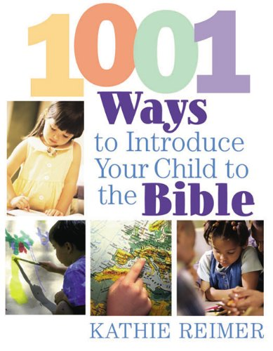 9780805438369: 1001 Ways to Introduce Your Child to the Bible