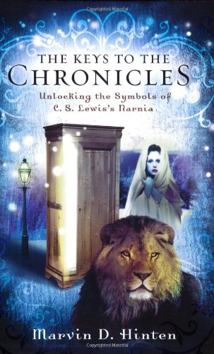 9780805440287: The Keys to the Chronicles: Unlocking the Symbols of C. S. Lewis's Narnia