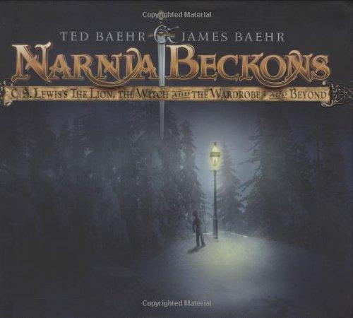 Narnia Beckons: C. S. Lewis's The Lion,: Bahr, James, Baehr,