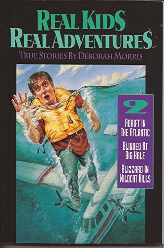 9780805440522: Real Kids Real Adventures Number 2 (Adrift in the Atlantic, Blizzard in Wildcat Hills, Blinded a)