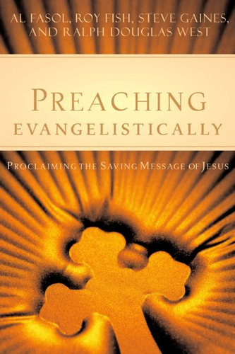 9780805440577: Preaching Evangelistically: Proclaiming the Saving Message of Jesus