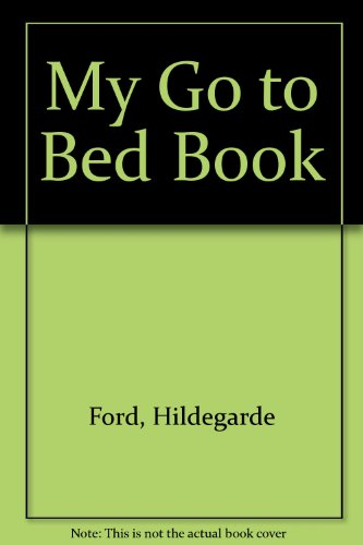 My Go to Bed Book: Ford, Hildegarde