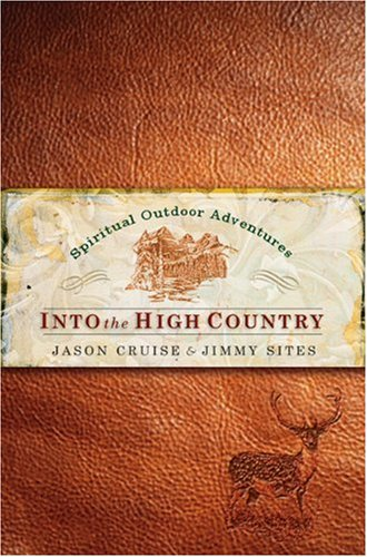 Into the High Country: Sites, Jimmy; Cruise,