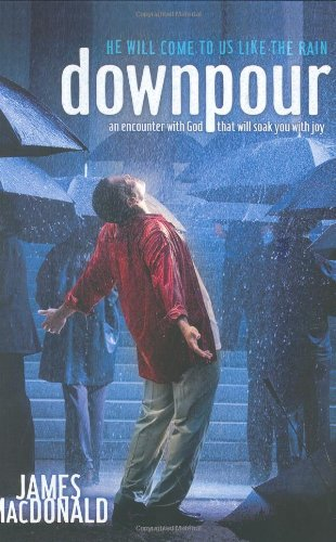 9780805441994: Downpour : He Will Come to Us like the Rain