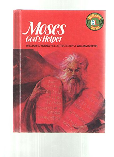 Moses: God's Helper (BibLearn Series): William E. Young;
