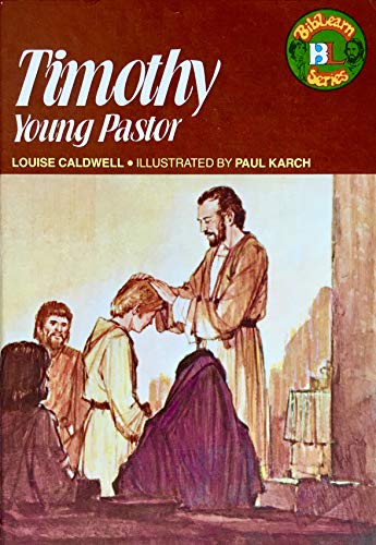 Timothy : Young Pastor: Louise Caldwell