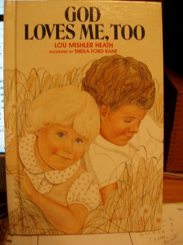 God Loves Me, Too: Heath, Lou Mishler