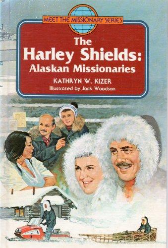 9780805442854: Harley Shields Alaskan Missionaries (Meet the Missionary Series)