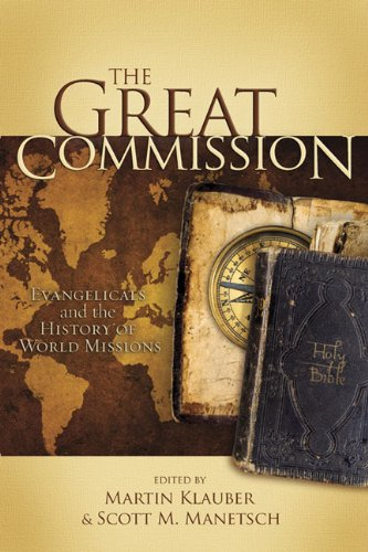 9780805443004: The Great Commission: Evangelicals and the History of World Missions