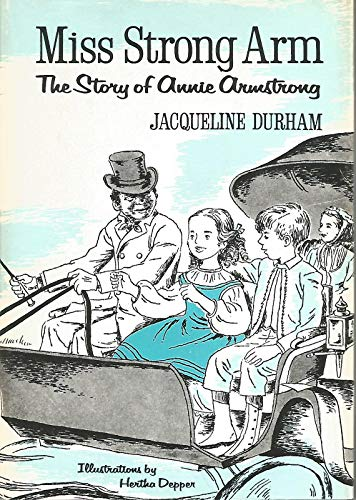 Miss Strong Arm: The Story of Annie Armstrong: Jacqueline Durham