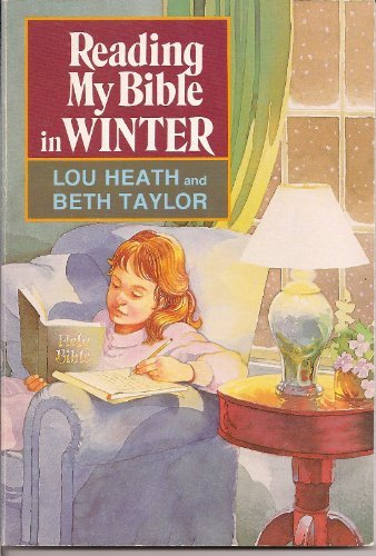 Reading My Bible in Winter: Lou Heath; Beth Taylor