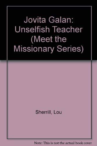 9780805443264: Jovita Galan: Unselfish Teacher (Meet the Missionary Series)