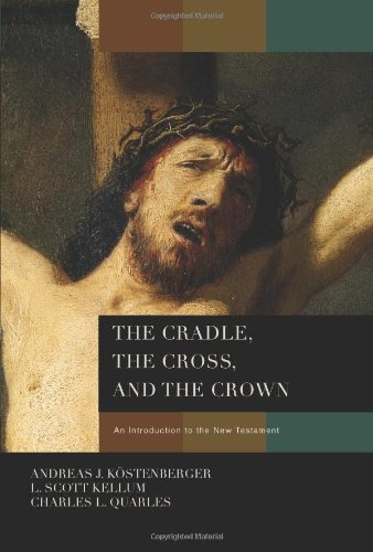9780805443653: The Cradle, the Cross, and the Crown: An Introduction to the New Testament