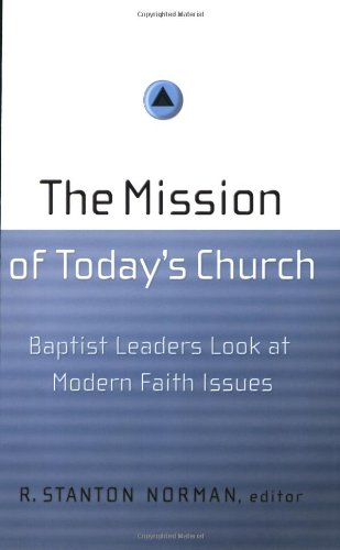 9780805443783: The Mission of Today's Church: Baptist Leaders Look at Modern Faith Issues