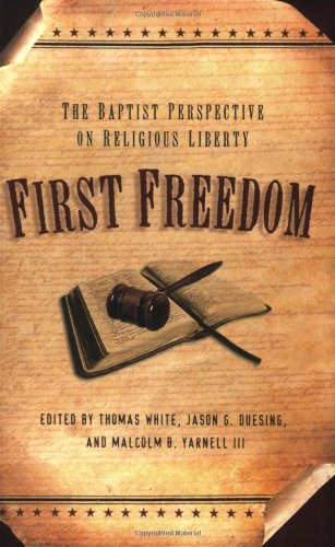 9780805443875: First Freedom: The Baptist Perspective on Religious Liberty