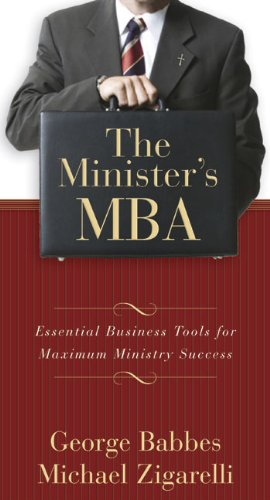 The Minister's MBA: Essential Business Tools for Maximum Ministry Success: Michael Zigarelli