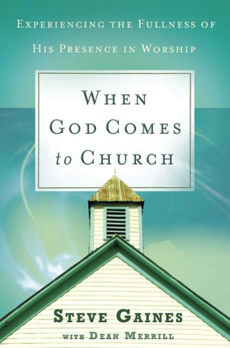9780805443981: When God Comes to Church: Experiencing the Fullness of His Presence