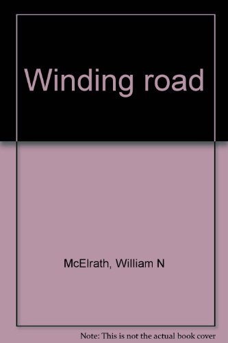 Winding road (0805444149) by William N McElrath