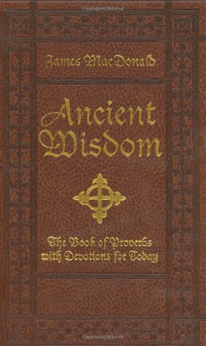 9780805444285: Ancient Wisdom: The Book of Proverbs with Devotions for Today
