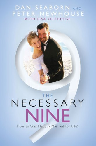 9780805444315: The Necessary Nine: How to Stay Happily Married for Life!