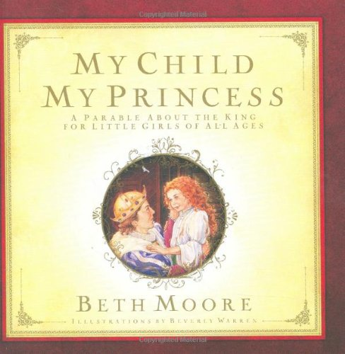 9780805444551: My Child, My Princess: A Parable About the King