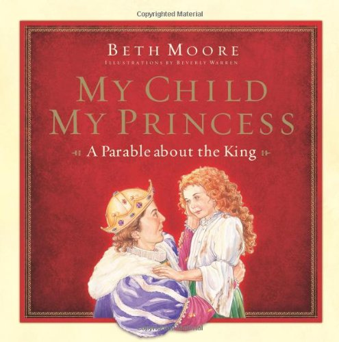 9780805444568: My Child, My Princess: A Parable About the King