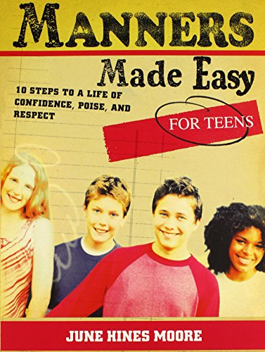 Manners Made Easy for Teens: 10 Steps: June Hines Moore