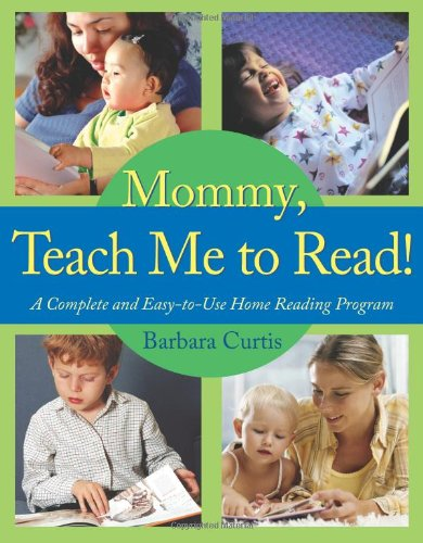 9780805444773: Mommy, Teach Me to Read!: A Complete and Easy-to-Use Home Reading Program