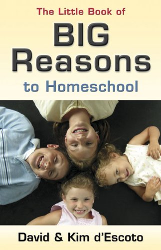 9780805444841: The Little Book of Big Reasons to Homeschool