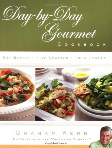 9780805444889: Day-by-Day Gourmet Cookbook: Eat Better, Live Smarter, Help Others