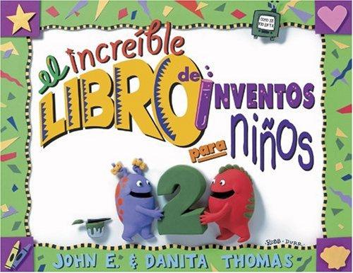 9780805444971: El Increible Libro Do Inventos Para Ninos: Volume 2; Mas de 65 Formulas de Inventos Sensacionales, Asombrosos y Chiflados (Kid Concoctions - Spanish) (Spanish Edition)