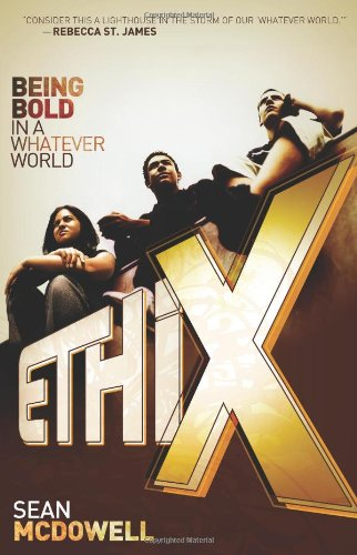 9780805445190: Ethix: Being Bold in a Whatever World