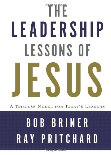 9780805445206: Leadership Lessons of Jesus: A Timeless Model for Today's Leaders
