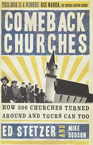 Comeback Churches: How 300 Churches Turned Around and Yours Can, Too (0805445366) by Ed Stetzer; Mike Dodson