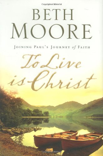9780805445619: To Live Is Christ: Joining Paul's Journey of Faith