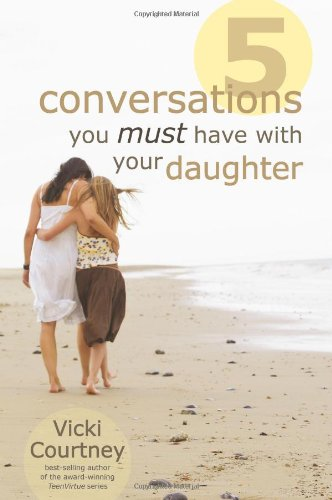 9780805446661: Five Conversations You Must Have with Your Daughter