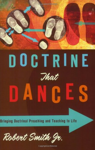 9780805446845: Doctrine That Dances: Bringing Doctrinal Preaching and Teaching to Life