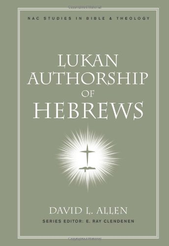 9780805447149: Lukan Authorship of Hebrews (New American Commentary Studies in Bible and Theology)