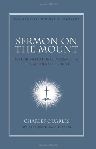 9780805447156: Sermon on the Mount: Restoring Christ's Message to the Modern Church (New American Commentary Studies in Bible & Theology)