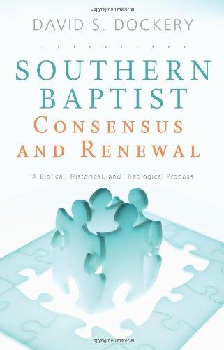 9780805447408: Southern Baptist Consensus and Renewal: A Biblical, Historical, and Theological Proposal