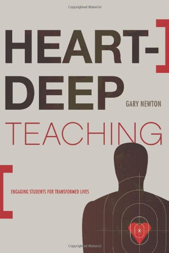 9780805447767: Heart-Deep Teaching: Engaging Students for Transformed Lives
