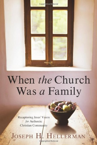 When the Church Was a Family: Recapturing: Hellerman, Joseph H.