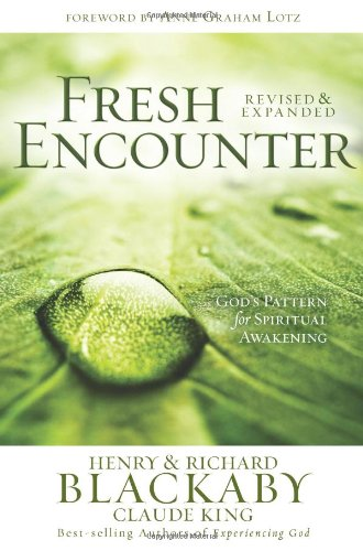 Fresh Encounter: God's Plan for Your Spiritual Awakening (0805447806) by Henry T. Blackaby; Claude V. King; Richard Blackaby