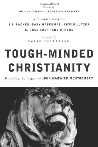 9780805447835: Tough-Minded Christianity: Legacy of John Warwick Montgomery