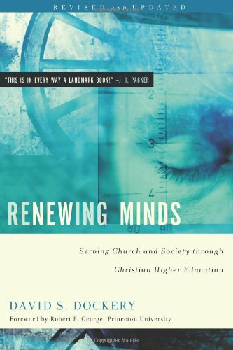 9780805447880: Renewing Minds: Serving Church and Society Through Christian Higher Education, Revised and Updated