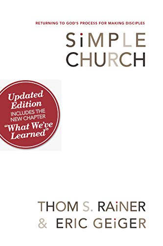 9780805447996: Simple Church: Returning to God's Process for Making Disciples