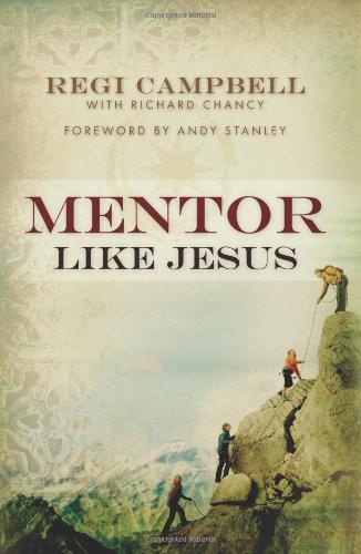 Mentor Like Jesus: Campbell, Regi; Chancy, Richard