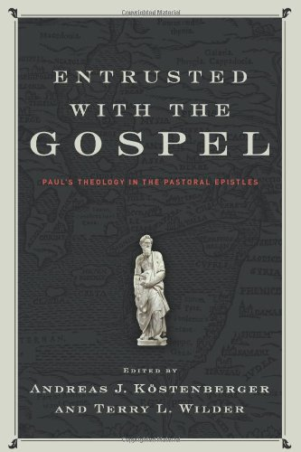 9780805448412: Entrusted with the Gospel: Paul's Theology in the Pastoral Epistles