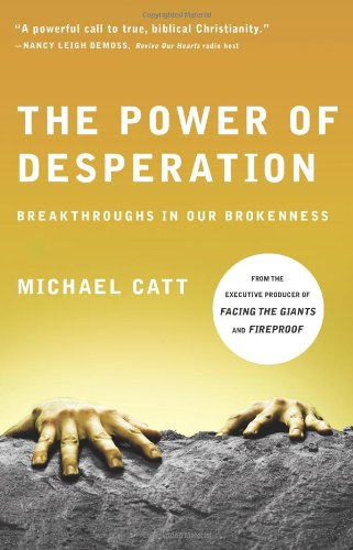 9780805448672: The Power of Desperation: Breakthroughs in Our Brokenness (Refresh)