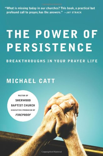 9780805448689: The Power of Persistence: Breakthroughs in Your Prayer Life